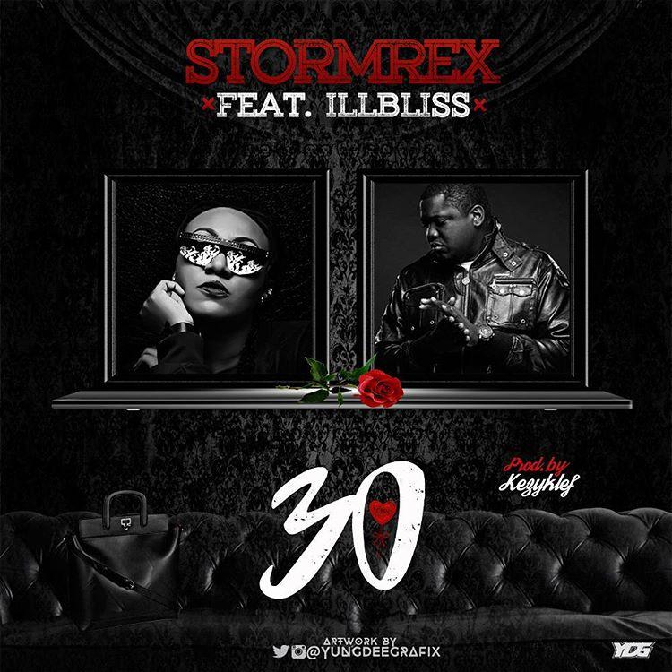 Stormrex ft. IllBliss - 30