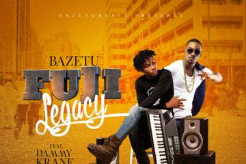 Bazetu ft. Dammy Krane – Fuji Legacy