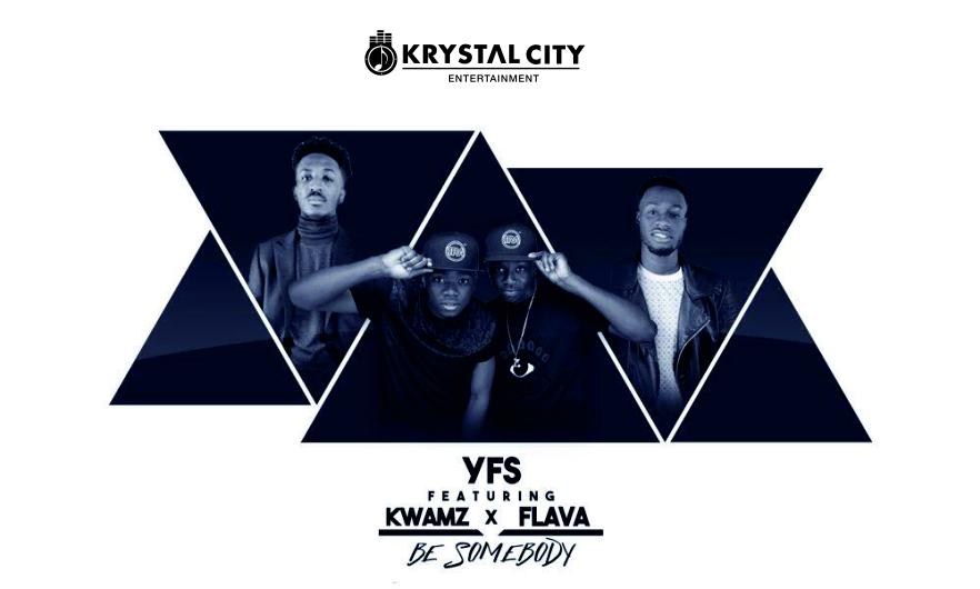 VIDEO: YFS ft. Kwamz & Flava – Be Someone
