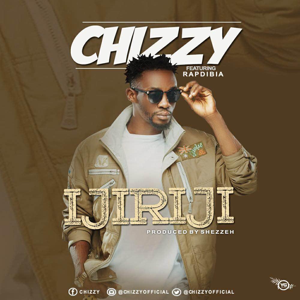 Chizzy ft. RapDiba – Ijiriji