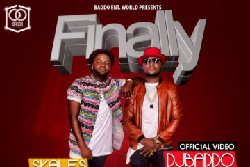 VIDEO: DJ Baddo ft. Skales – Finally