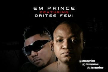Em Prince ft. Oritse Femi & Skippur – Fill Up