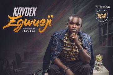 Kaydex – Egwueji (prod. Fliptyce)