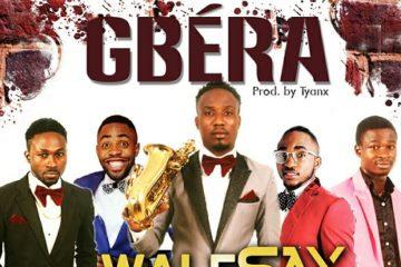 Wale Sax Ft. Woli Arole, A'dam, Babatunmise & Olaoba – Gbera