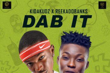 Kida Kudz – Dab It ft. Reekado Banks