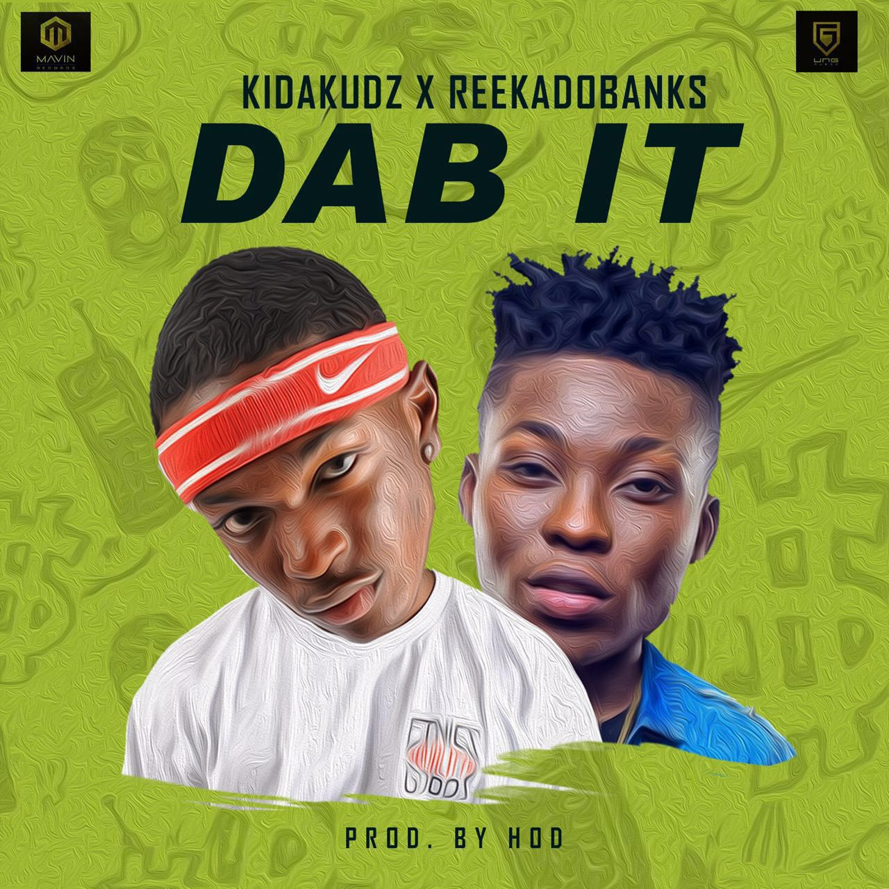 Kida Kudz - Dab It ft. Reekado Banks