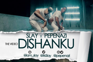 VIDEO: Slay X Pepenazi – Dishanku