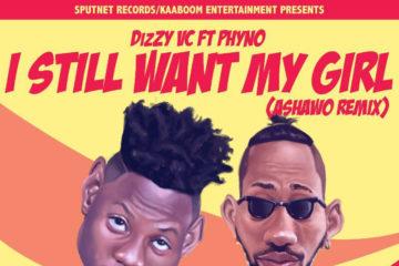 VIDEO: DizZY VC ft Phyno – I Still Want My Girl (Ashawo Remix)