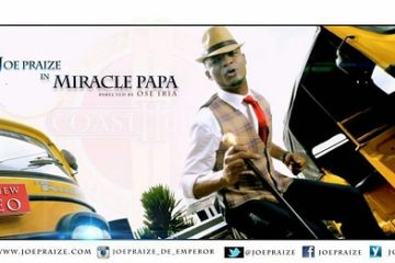 VIDEO: Joe Praize – Miracle Papa