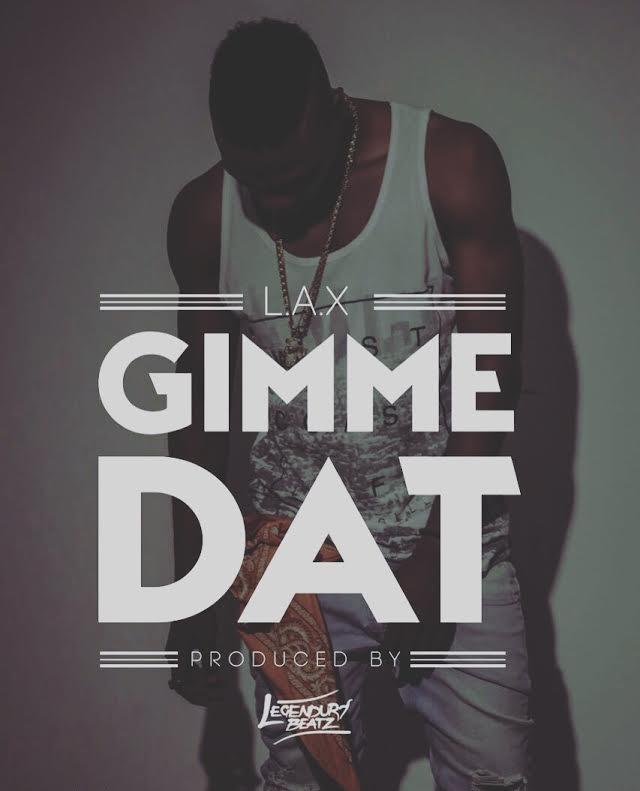 L.A.X Gimme Dat official Art