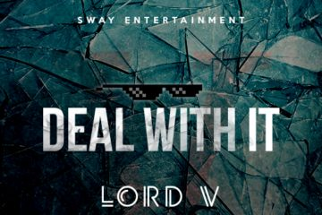Lord V – Deal With It Ft. TR & Pherowshuz
