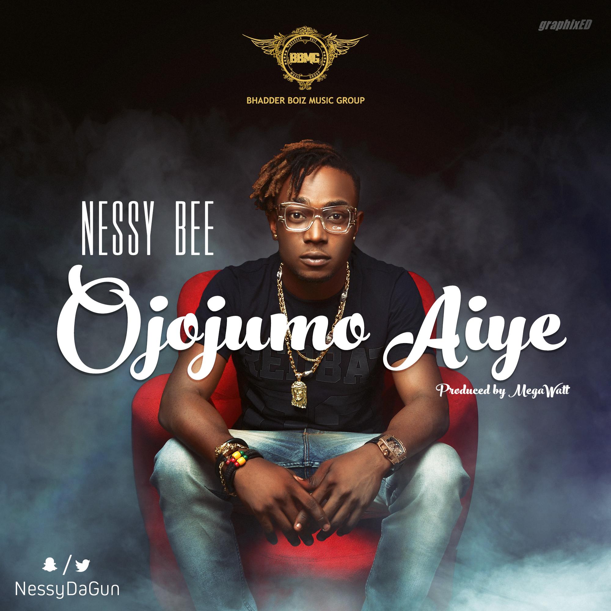 Nessy Bee – Ojojumo Aiye (prod. by MegaWatt)