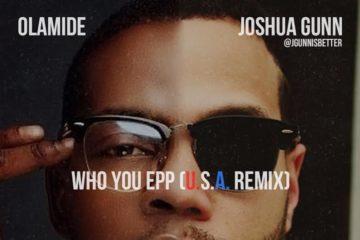 Olamide x J. Gunn – Who You Epp? (U.S.A Remix)