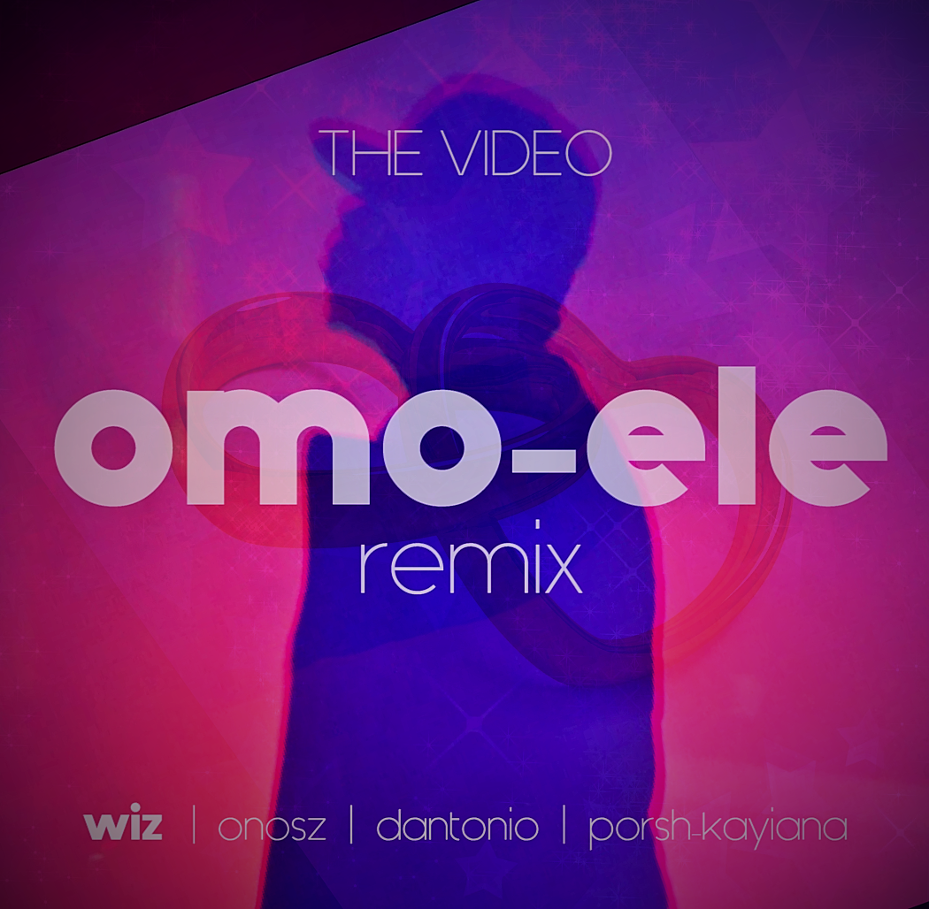 DOWNLOAD MP4 VIDEO: WizdOm ft. Onosz, Dantonio &Porsh Kayiana – Omo-Ele (Remix)