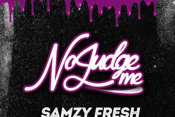 Samzy Fresh  – No Judge Me ft. Ab Style