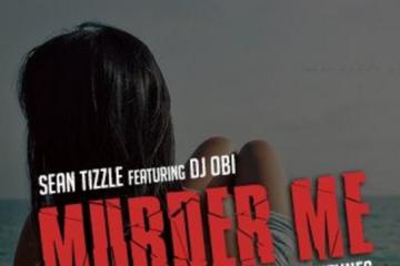 Sean Tizzle ft. DJ Obi – Murder Me (Prod. D'Tunes)