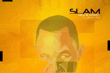 Slam –  Nice & Sweet Ft. Captain Xcel