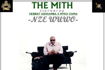 The Mith – Nze Wuwo ft. Herbert Ssensamba & Myko Ouma