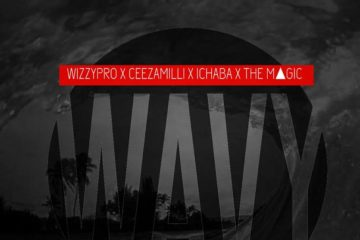 WizzyPro x Ceeza x Ichaba x The Magic – WAVY
