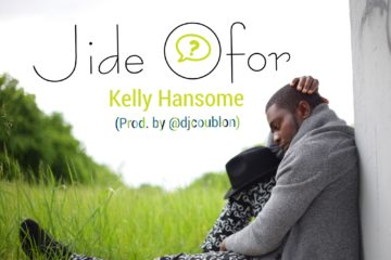 Kelly Hansome – Jide Ofor (prod. DJ Coublon)