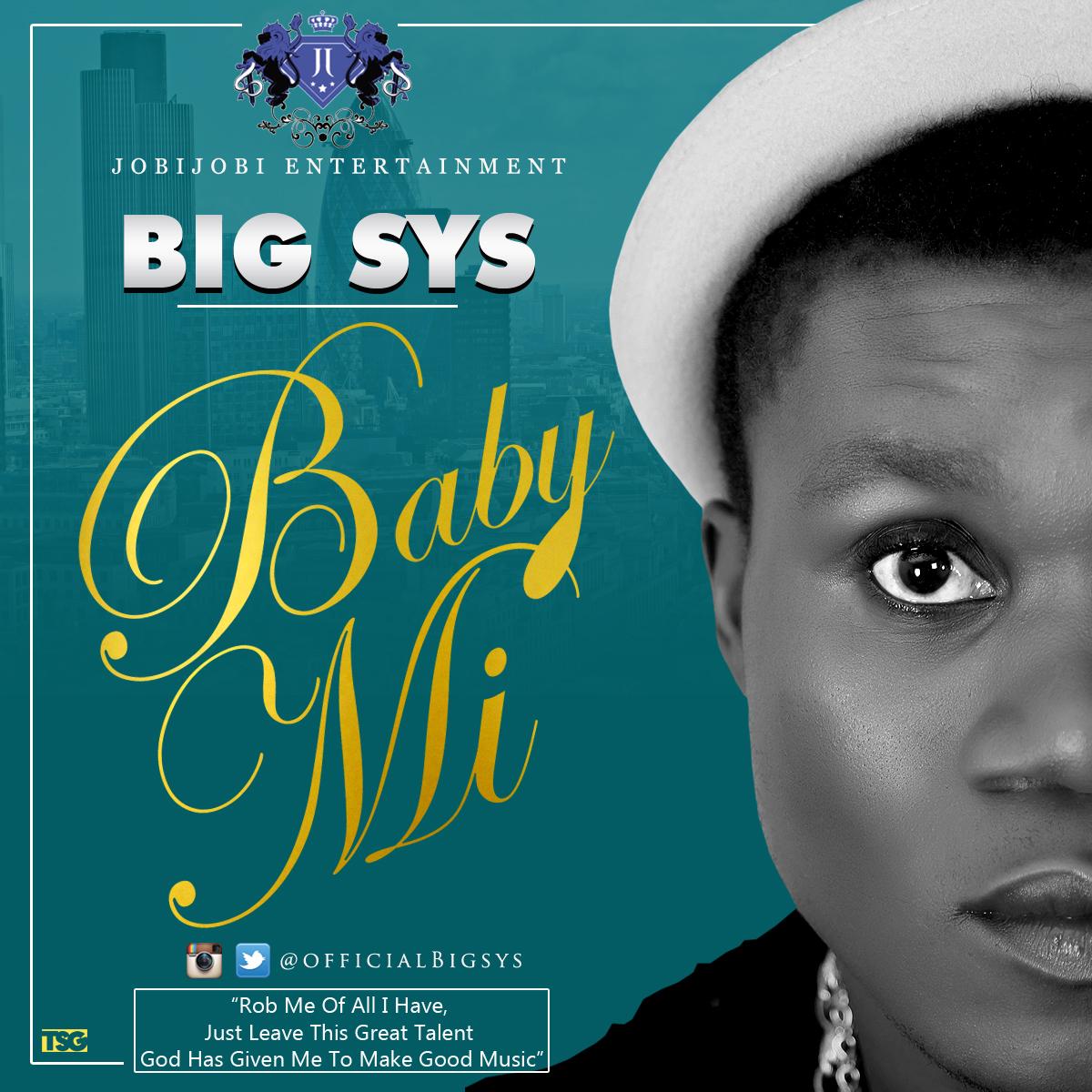 Big-Sys – Baby Mi