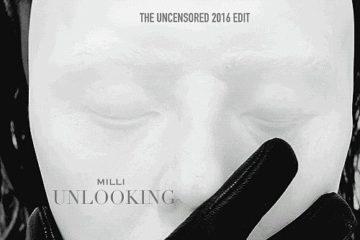 VIDEO: Milli – Unlooking (The Movie)