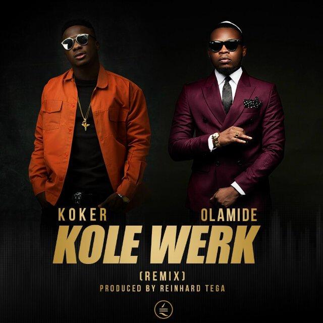 Koker ft. Olamide - Kolewerk (Remix)