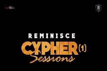 Reminisce ft. CDQ, Vector, DJ Neptune X Ola Dips – Cypher Sessions Vol. 1