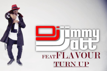 VIDEO: DJ Jimmy Jatt ft. Flavour – Turn Up