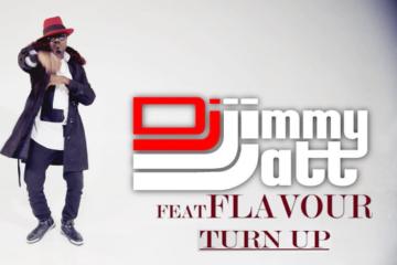 VIDEO: DJ Jimmy Jatt ft. Flavour – Turn Up