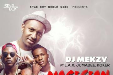 DJ Mekzy – Magician (Abrakadabra) ft. L.A.X, Koker & Jumabee