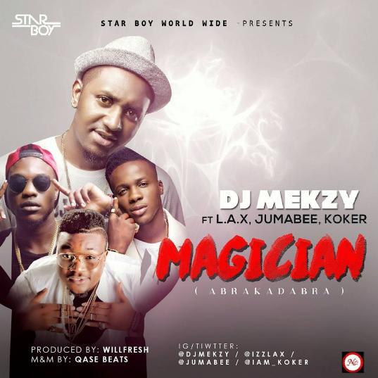 DJ Mekzy - Magician (Abrakadabra) ft. L.A.X, Koker & Jumabee