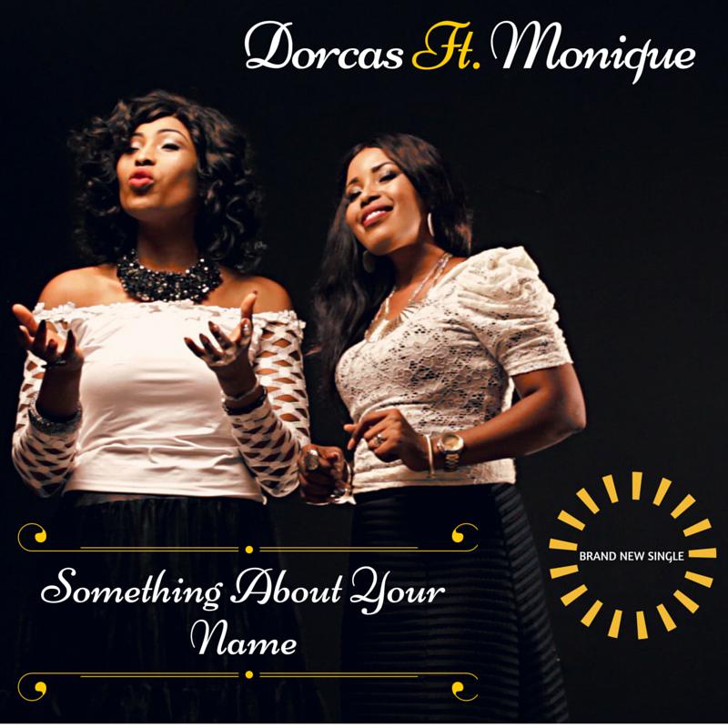Dorcas Ft. Monique_Promo