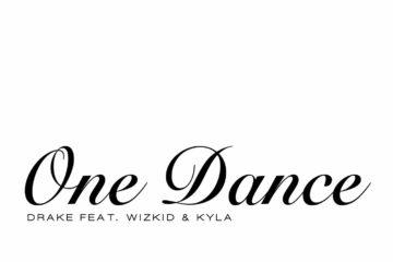 Drake ft. Wizkid & Kyla – One Dance