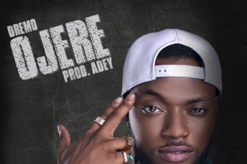 Davido Music Wordwide Announces Dremo's Much Anticipated Single – Ojere | Pre-Order On iTUNES