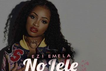 Ezi Emela – No Lele