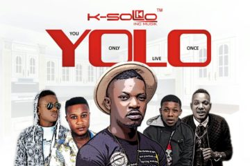 K-Solo – YOLO ft. Klever Jay x Small Doctor x Legely x Tea Jazz
