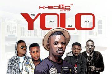 K-Solo – YOLO ft. Klever Jay x Small Doctor x Legely x Tea Jazz