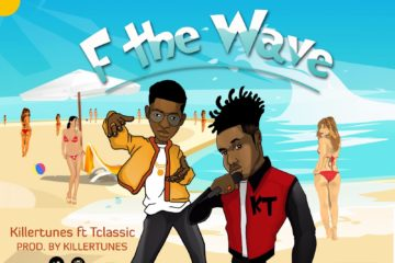 Killertunes ft. T Classic – F The Wave