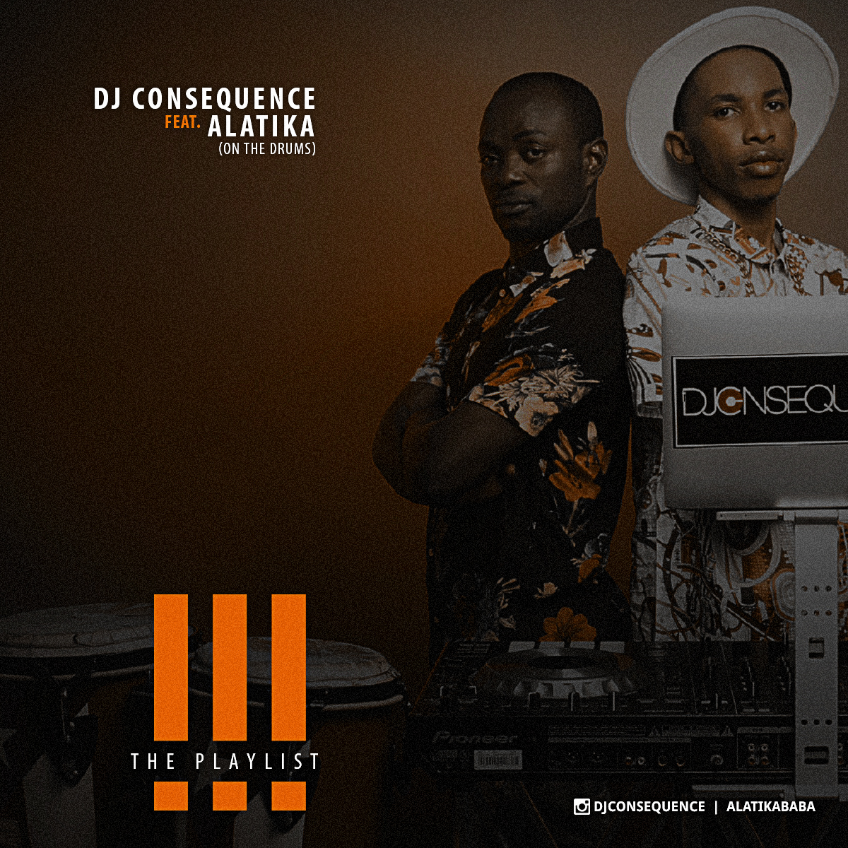 DJ Consequence ft. Alatika On The Drums - The Playlist III Mixtape