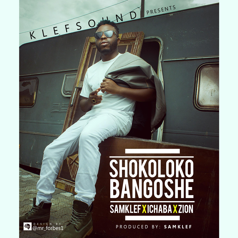 Samklef ft. Ichaba X Zion  - Shokoloko Bangoshe