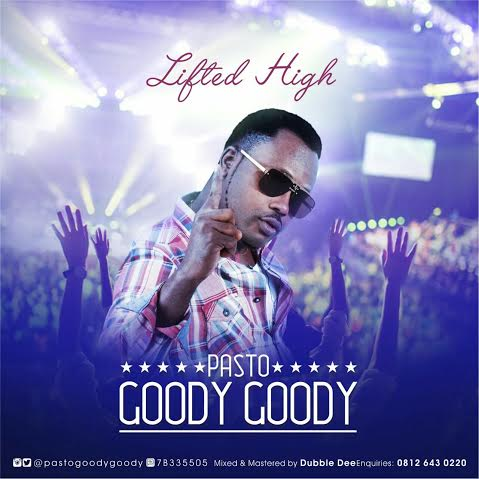 Pasto Goody Goody – Lifted High
