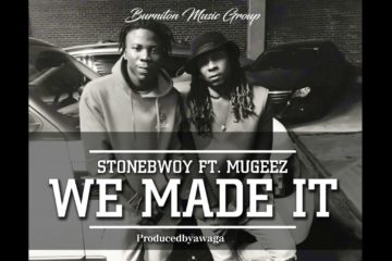Stonebwoy ft. Mugeez – We Made It