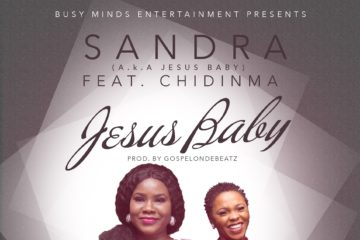VIDEO: Sandra – Jesus Baby ft. Chidinma (Prod. GospelOnDeBeatz)