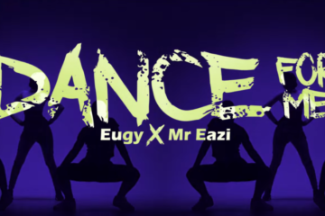 VIDEO: Eugy x Mr Eazi – Dance For Me | You Could Win $1000