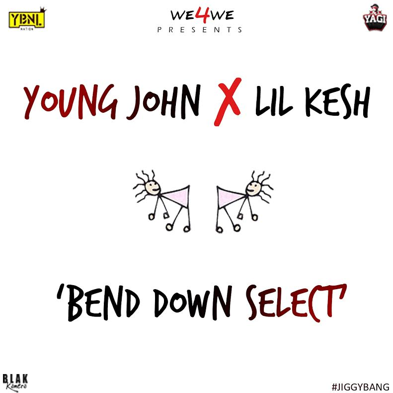 Young John Lil Kesh Bend Down Select Art