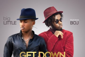 BigLITTLE ft. BOJ – Get Down (Oko Asewo)