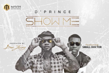 PREMIERE: D'Prince ft. Small Doctor – Show Me (prod. Don Jazzy)