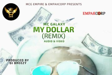 VIDEO: Mc Galaxy – Dollar (Remix)