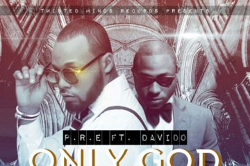 P.R.E ft. Davido – Only God